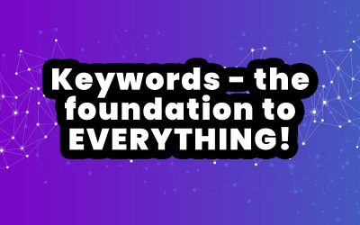 SEO Mini Series – Part 3 – Keywords, The Foundation of Everything!